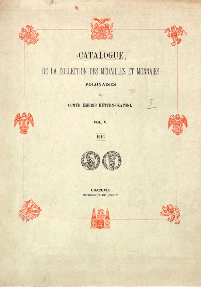 Catalogue de la collection des médailles et monnaies polonaises du comte Emeric Hutten-Czapski Vol. 5.
