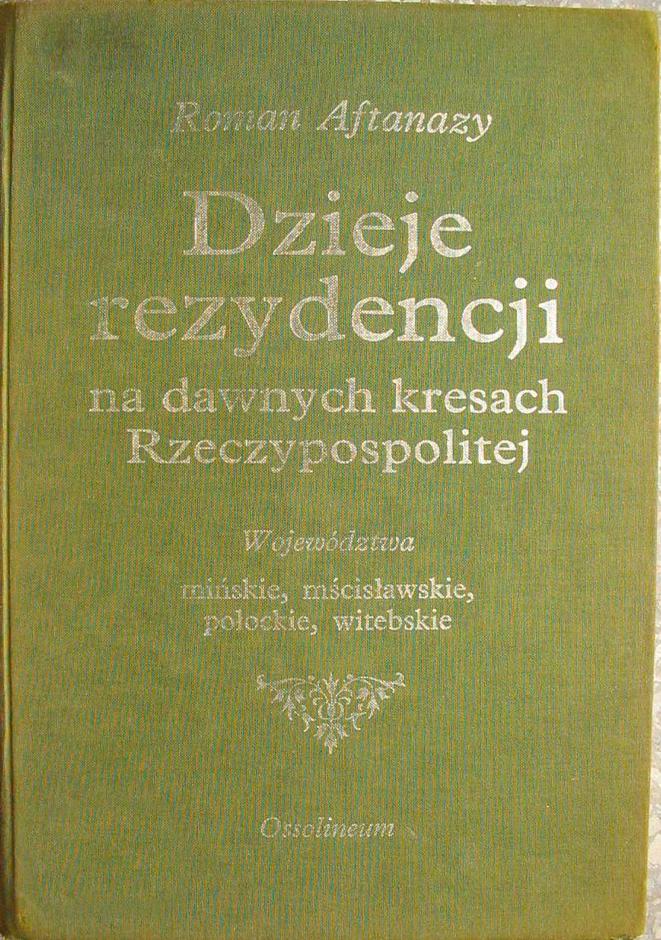 Aftanazy. Dzieje rezydencji na dawnych kresach Rzeczypospolitej