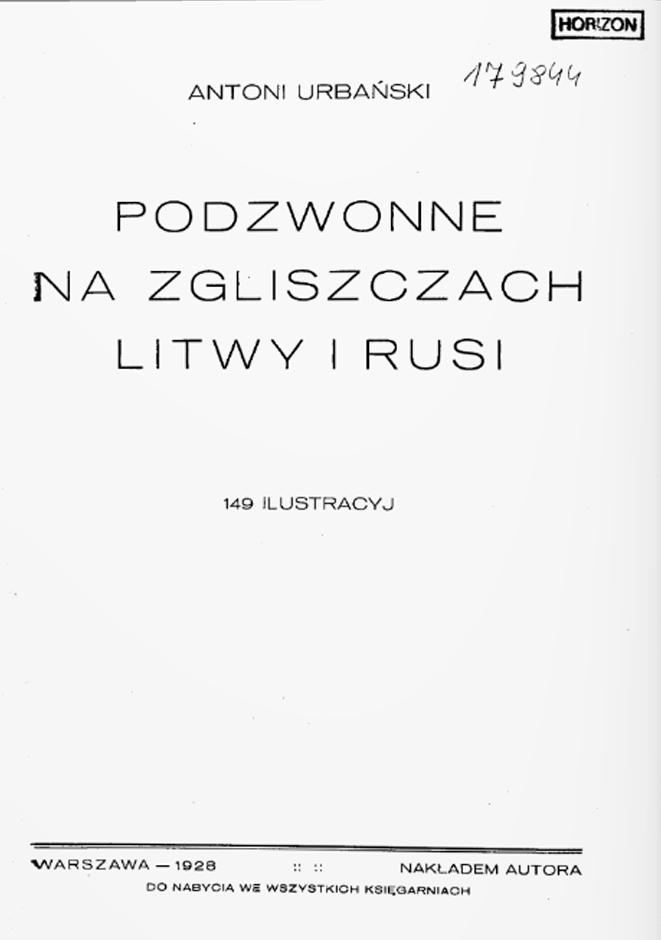 Antoni Urbanski –  Podzwonne na zgliszczach Litwy i Rusi