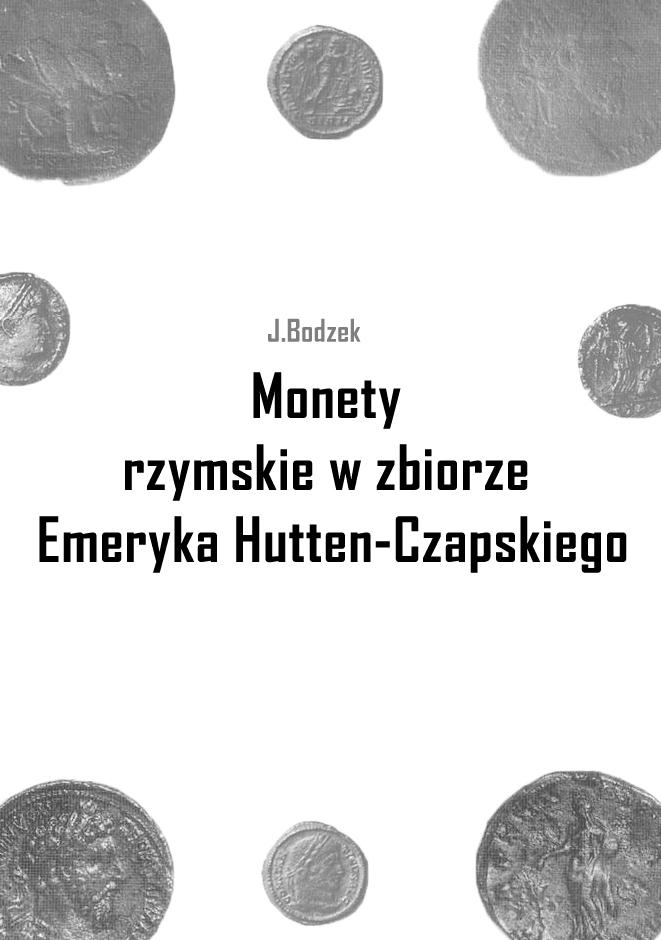 J.Bodzek — Monety rzymskie w zbiorze Emeryka Hutten-Czapskiego